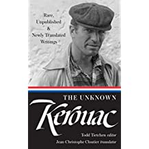 The Unknown Kerouac: Rare, Unpublished & Newly Translated Writings (The Library of America)
