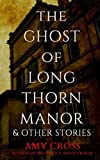 Image of The Ghost of Longthorn Manor and Other Stories