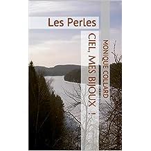 Ciel, mes bijoux  Les perles (French Edition)
