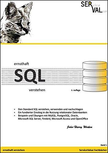 Ernsthaft SQL verstehen: Den Standard SQL verstehen, verwenden und nachschlagen, Band 1 Taschenbuch – 1. Februar 2014 John-Harry Wieken ServiceValue Fachbücher 3981625307 Programmiersprachen