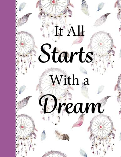 It All Starts With a Dream: Softcover Lined Journal 8.5 x 11