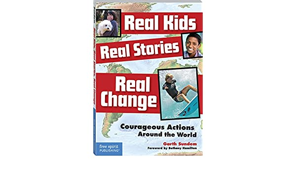 Real Kids, Real Stories, Real Change: Courageous Actions Around the World (English Edition) eBook: Garth Sundem: Amazon.es: Tienda Kindle