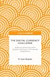 The Digital Currency Challenge: Shaping Online Payment Systems through US Financial Regulations