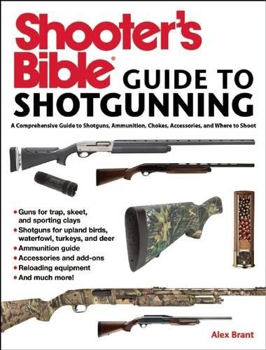 Shooter's Bible Guide to Sporting Shotguns: A Comprehensive Guide to Shotguns, Ammunition, Chokes, Accessories, and Where to Shoot (Shotgun Binoculars)