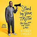 Stand by Your Truth: And Then Run for Your Life! Audiobook by Rickey Smiley Narrated by Rickey Smiley