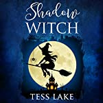 Shadow Witch: Torrent Witches Cozy Mysteries, Book 6 | Tess Lake