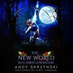 The New World: Blue Moon Generation | Andy Skrzynski