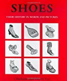 img - for Shoes: Their History in Words and Pictures book / textbook / text book