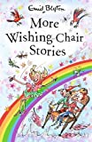 More Wishing-Chair Stories (The Wishing-Chair Series)