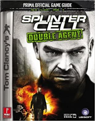 Tom Clancy's Splinter Cell Double Agent: Official Game Guide
