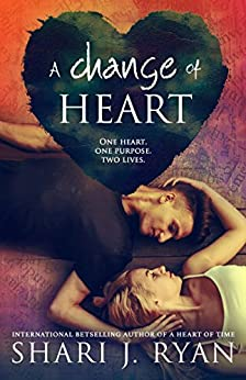 A Change of Heart: A Standalone Contemporary Romance (The Heart Series Book 3) by [Ryan, Shari J.]