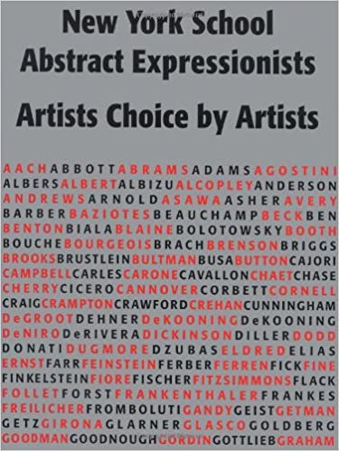New York School Abstract Expressionists: Artists Choice by Artists: A Complete Documentation of the New York Painting and Sculpture Annuals; ...