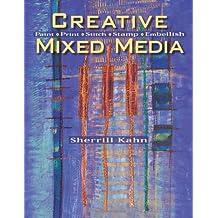 Creative Mixed Media: Paint Print Stitch Stamp Embellish