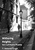 Withering heights - Poetic Prattle Volume 1