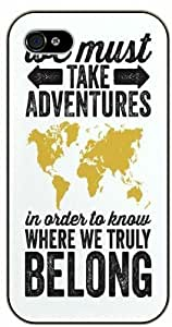 We must take adventures in order to know where we truly belong - Vintage world map - Adventurer iPhone 5 5s Black plastic case