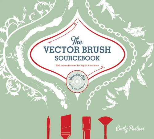 The Vector Brushes Sourcebook: 300 Unique Brushes for Digital Illustration