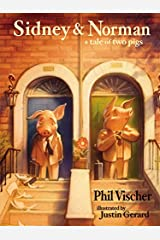 Sidney and Norman: A Tale of Two Pigs Paperback