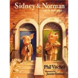 Sidney and Norman: A Tale of Two Pigs