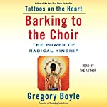 Barking to the Choir: The Power of Radical Kinship | Gregory Boyle