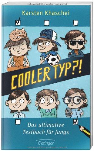 Cooler Typ?!: Das ultimative Testbuch für Jungs