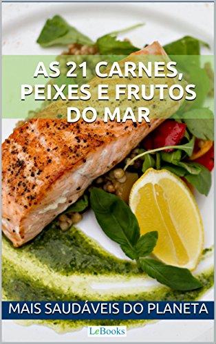 As 21 carnes, peixes e frutos do mar mais saudáveis do planeta (Alimentação saudável)