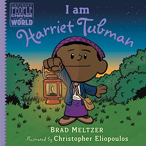 Book cover from I am Harriet Tubman (Ordinary People Change the World) by Brad Meltzer