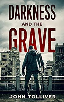 Darkness And The Grave: A Zombie Novel by [Tolliver, John]