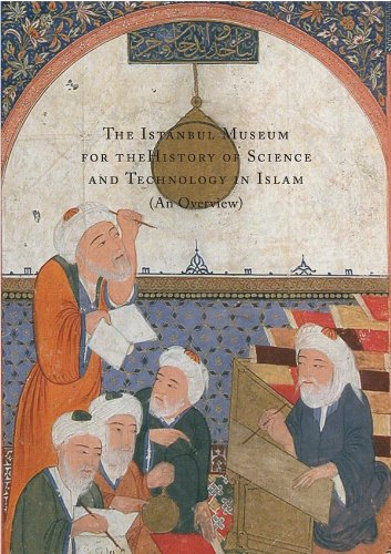 The Istanbul Museum for the History of Science and Technology in Islam (An Overview)