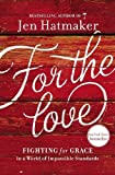 #9: For the Love: Fighting for Grace in a World of Impossible Standards