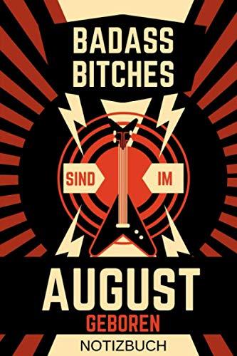 BAD ASS BITCHES SIND IM AUGUST GEBOREN NOTIZBUCH: A5 Notizbuch PUNKTIERT für August Geburtstagskinder | Geschenkidee | Cooler Spruch für starke Frauen ... | Girl Power | Feminismus (German ()