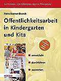 Öffentlichkeitsarbeit in Kindergarten und KiTa: entwickeln - durchführen - auswerten