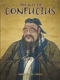 The Way of Confucius, Jonathan Price, 190634700X