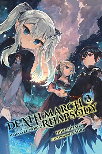Death March to the Parallel World Rhapsody, Vol. 3 (light novel) (Death March to the Parallel World Rhapsody (light novel)) (Best Way To Pull A Loose Tooth)
