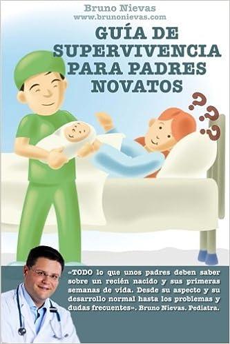 Guía de supervivencia para padres novatos: Cómo sobrevivir a un ...