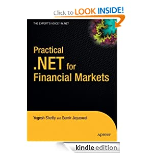 Practical .NET for Financial Markets (Expert's Voice in .NET) Yogesh Shetty and Samir Jayaswal