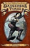Dangerous Times, Lynn Brittney, 031236962X