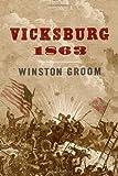 Vicksburg 1863, Winston Groom, 0307264254