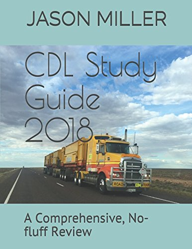 CDL Study Guide 2018: A Comprehensive, No-fluff Review