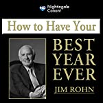 How To Have Your Best Year Ever | Jim Rohn