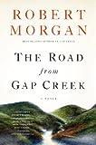 The Road from Gap Creek, Robert Morgan, 1616201614