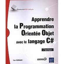 Apprendre la Programmation Orienté Objet avec le langage C# 2e é