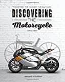 Discovering the Motorcycle: The History. The