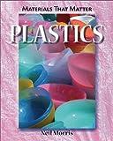 Plastics, Neil Morris, 1607530686