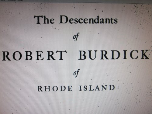 The Descendants of Robert Burdick of Rhode Island