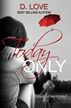 Today Only by [Love, D.]