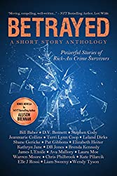 Betrayed: Powerful Stories of Kick-Ass Crime Survivors