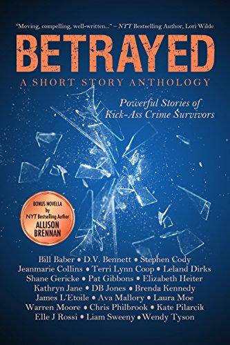 Betrayed: Powerful Stories of Kick-Ass Crime Survivors