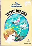 The Secret of the Unseen Treasure (Trixie Belden)