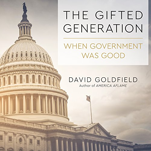 The Gifted Generation: When Government Was Good by HighBridge Audio