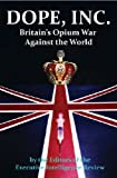 img - for Dope, Inc: Britain's Opium War Against the World book / textbook / text book